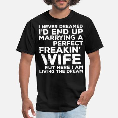 Love A Polish Girl i never dreamed i would end up marrying a perfect - Men's T-Shirt