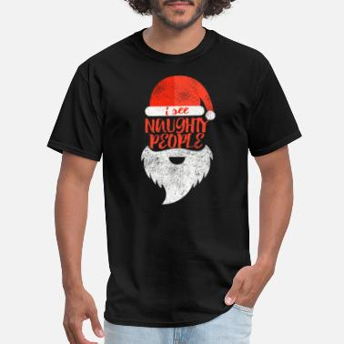 Christmas Naughty Christmas Santa Naughty People - Men's T-Shirt