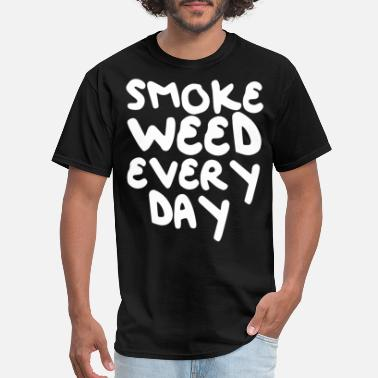 Dope Stoner SMOKE WEED EVERY DAY 420 STONER POT DOPE DAB KUSH - Men's T-Shirt