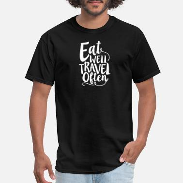Travel Agency Clerk Eat Well Travel Often - Men's T-Shirt