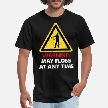 Any Warning May Floss At Any Time - Men's T-Shirt