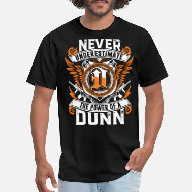 Dunn never underestimate the power of an Dunn gun - Men's T-Shirt
