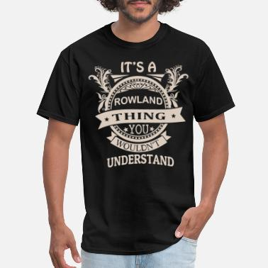 Rowlands it is a rowland thing you wouldnt underestand viki - Men's T-Shirt