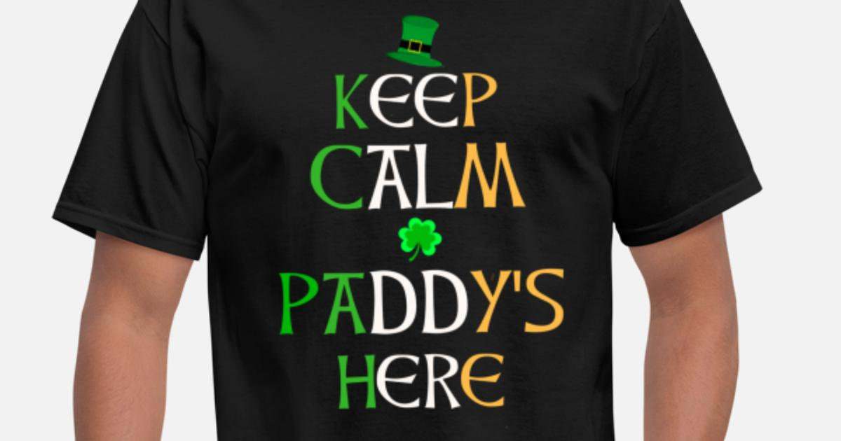 Keep Calm Paddy's Here Gaelic Font Men's T-Shirt | Spreadshirt