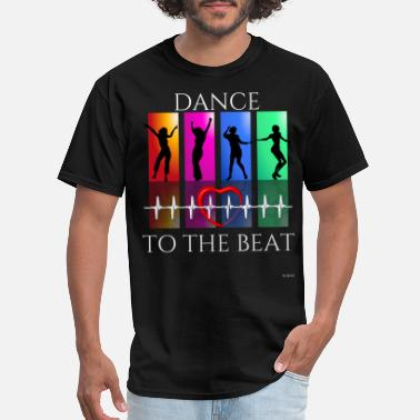 Dancing Beat Dance To The Beat Heart Beat Rhythm - Men's T-Shirt