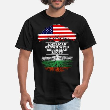 Bulgaria American American Grown With Bulgarian Roots - Men's T-Shirt