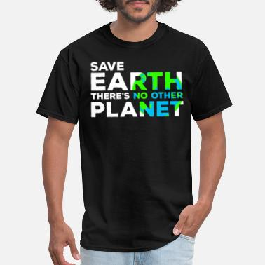 Save The Nature Planet Earth Save Earth Save Nature Planet World Earth Day - Men's T-Shirt