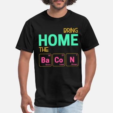 Bring Home The Bacon Bring home the Bacon as elements - Men's T-Shirt