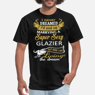 Breast Plumber i never dreamed i would end up marrying a super se - Men's T-Shirt