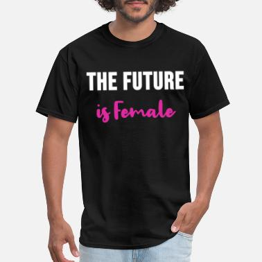 Female Domination Future is female - Men's T-Shirt