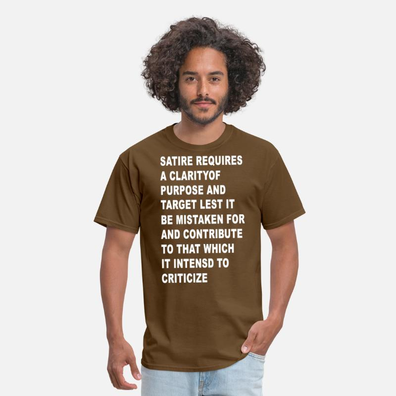Satire Requires A Clarityof Purpose And Target Les Men S T Shirt