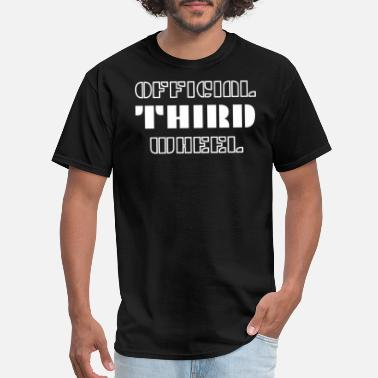 Wheel Official Third Wheel print I humorous Dating - Men's T-Shirt