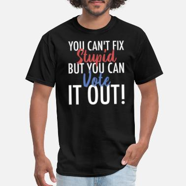 Registry Office You Can't Fix Stupid But You Can Vote It Out! - Men's T-Shirt