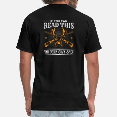 Amazing If You Can Read This Find Your Own Spot Hunting - Men's T-Shirt