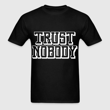 Trust Nobody - Men's T-Shirt