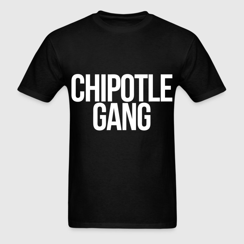 Chipotle Gang - Men's T-Shirt