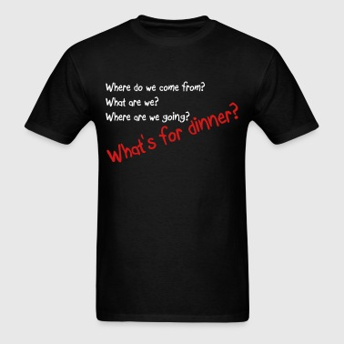 What's for dinner - Men's T-Shirt
