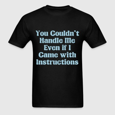 Can't Handle Me - Men's T-Shirt