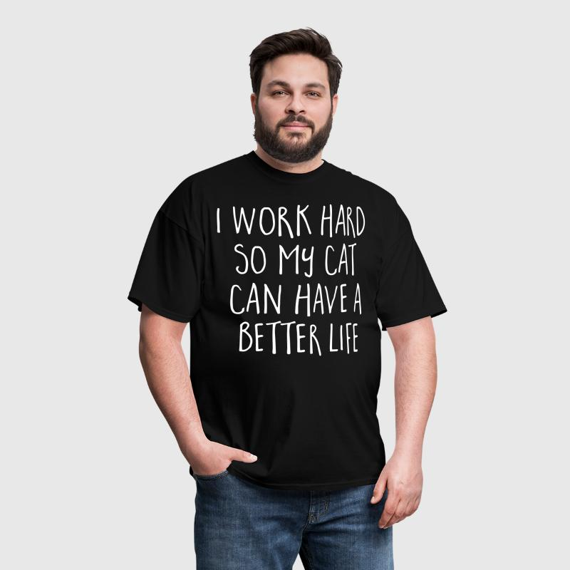Cat Better Life Funny Quote - Men's T-Shirt