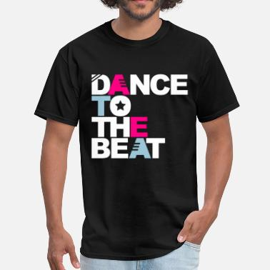 Dancing Beat Dance to the Beat - Men's T-Shirt