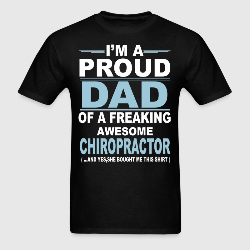 I'M A Proud Dad Of A Freaking Awesome Chiropracto - Men's T-Shirt