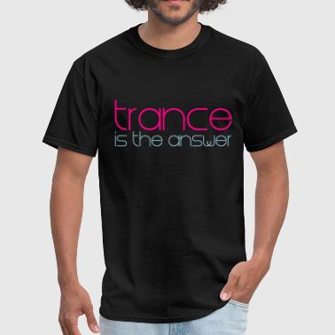 Trance is the Answer - Men's T-Shirt