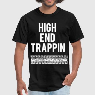 High End Trappin - Men's T-Shirt