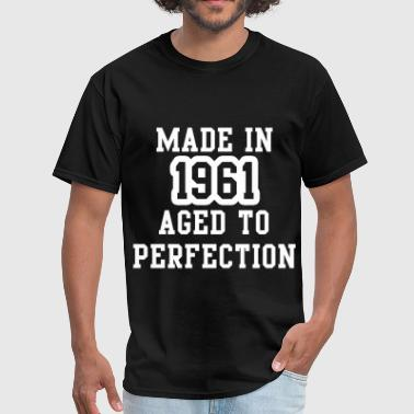Made In 1961 Aged To Perfection - Men's T-Shirt