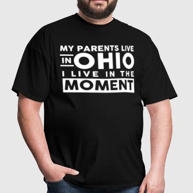 My Parents Live In Ohio - Men's T-Shirt