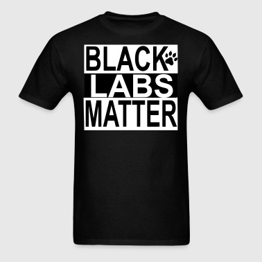 Black Labs Matter - Men's T-Shirt