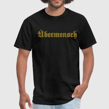 Übermensch - overman - Men's T-Shirt