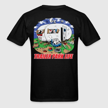 Trailer Park Life - Men's T-Shirt