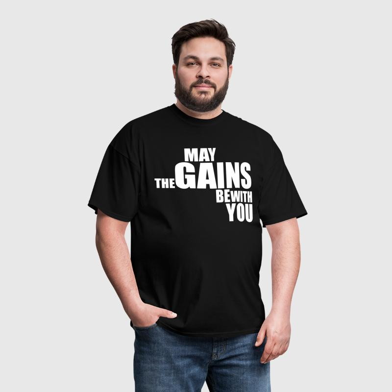 May the Gains be with you - Men's T-Shirt