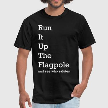 Run It Up the Flagpole - Business Buzzwords - Men's T-Shirt