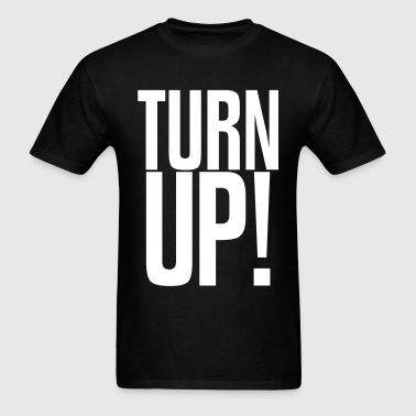 TURN UP! - Men's T-Shirt