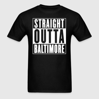 Straight Outta Baltimore - Men's T-Shirt