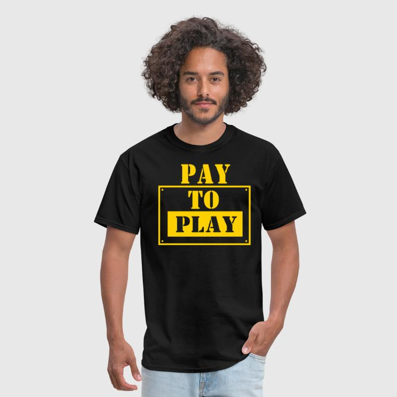 PAY FOR PLAY - Men's T-Shirt