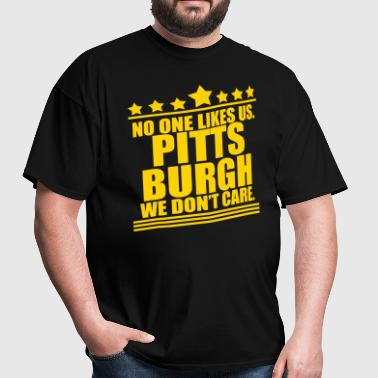 Pittsburgh No One Likes Us - Men's T-Shirt