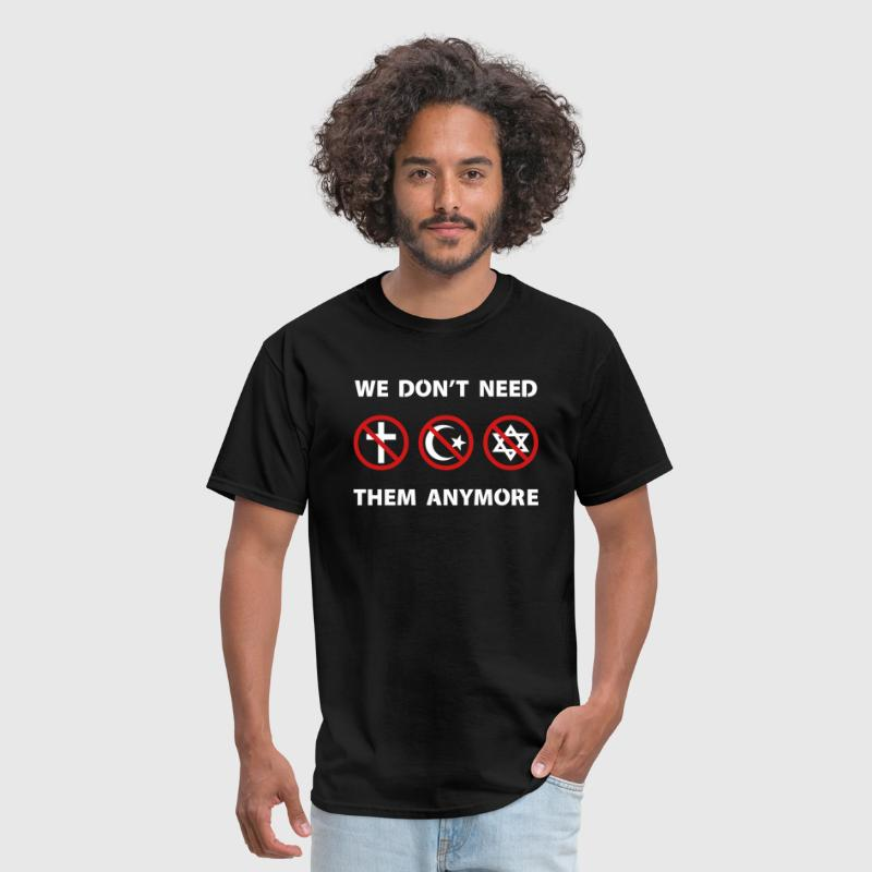 We Don't Need Religion Anymore - Men's T-Shirt