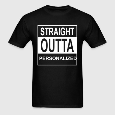 Straight Outta Wherever - Men's T-Shirt