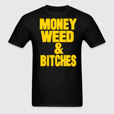 MONEY WEED & BITCHES - Men's T-Shirt