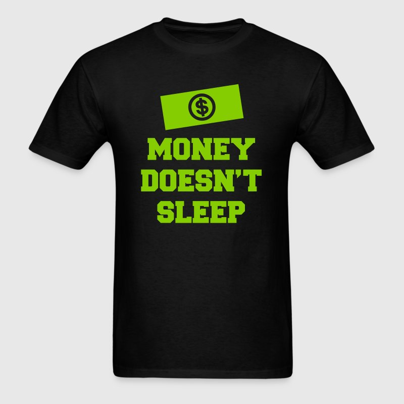 Money Doesn't Sleep - Men's T-Shirt