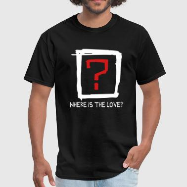 Where is the love - Men's T-Shirt