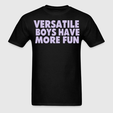 VERSATILE BOYS HAVE MORE FUN - Men's T-Shirt