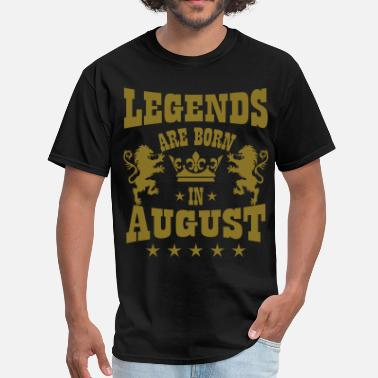 Legends Are Born In August Legends are born in August Lions Crown Birthday - Men's T-Shirt