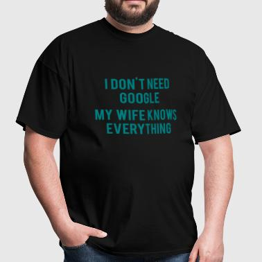 My Wife Knows Everything - Men's T-Shirt