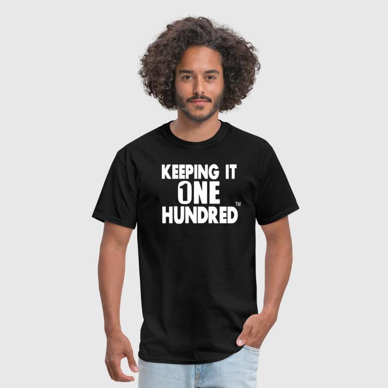 KEEPING IT ONE HUNDRED - Men's T-Shirt
