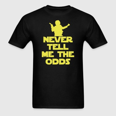 Never Tell The Odds - Men's T-Shirt