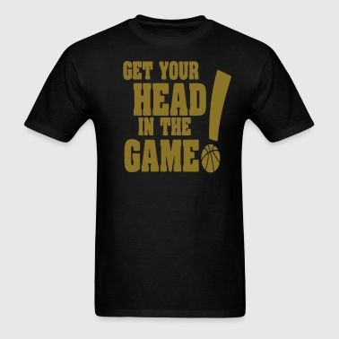 GET YOUR HEAD IN THE GAME! - Men's T-Shirt