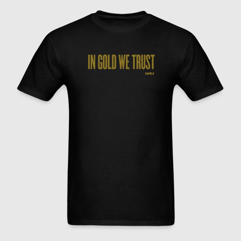 in gold we trust by wam - Men's T-Shirt